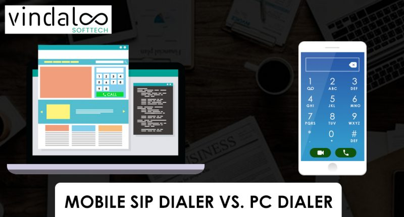 Which Is Better? Mobile SIP Dialer or PC Dialer for Your Business?