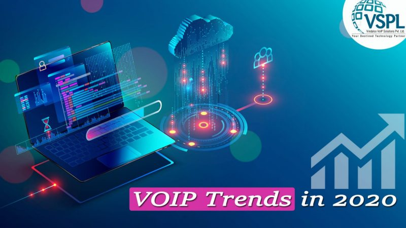 Top VoIP Trends That will Gain Ground in 2020