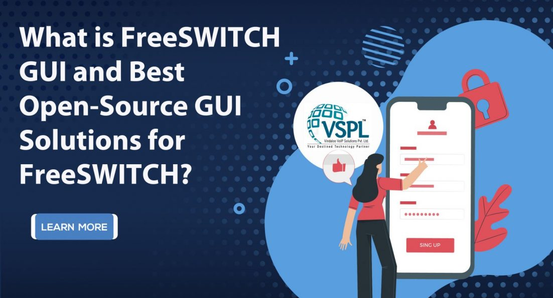 What is FreeSWITCH GUI and Best Open-Source GUI Solutions for FreeSWITCH?