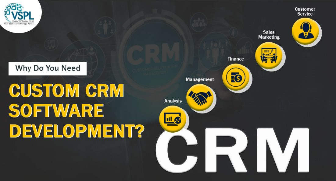 Why Do You Need Custom CRM Software Development?