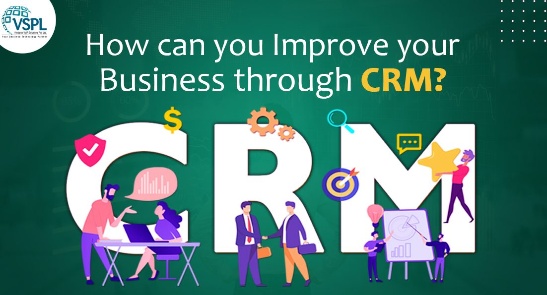 How can you Improve your Business through CRM?