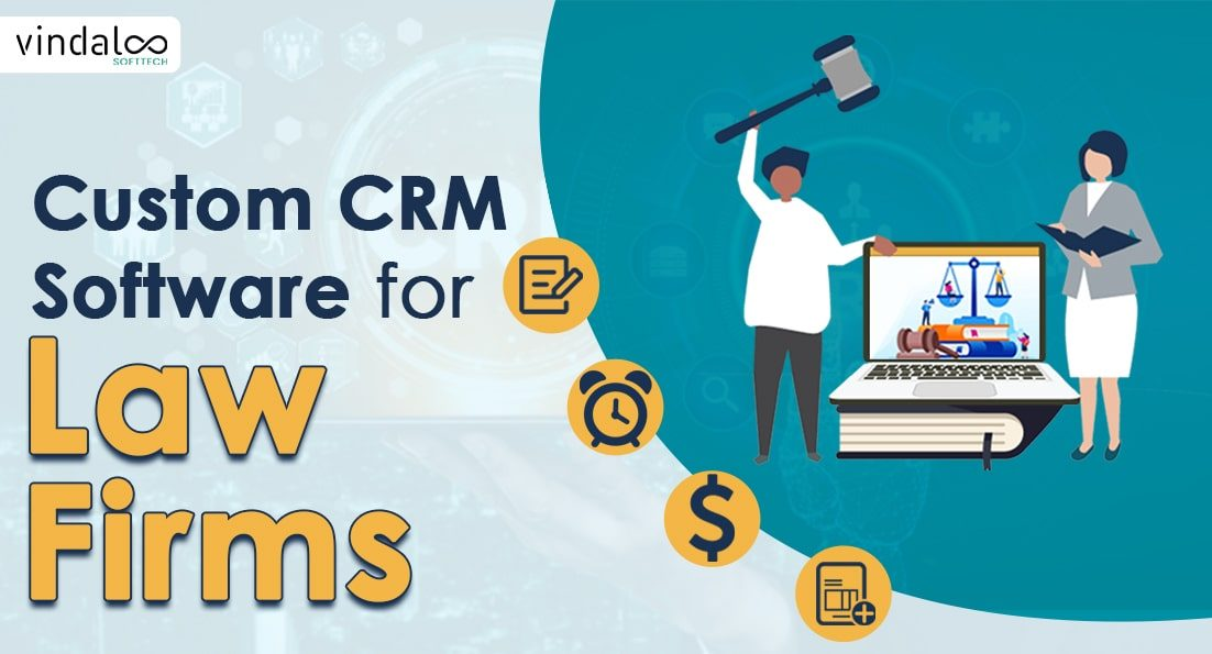 Custom CRM Software for Law Firms