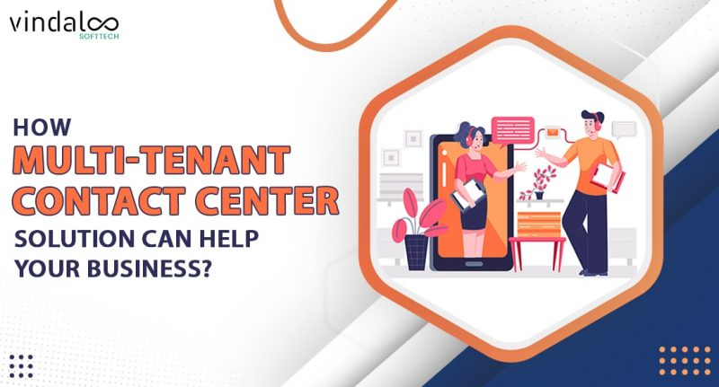 How Multi-Tenant Contact Center Solution can help your Business?