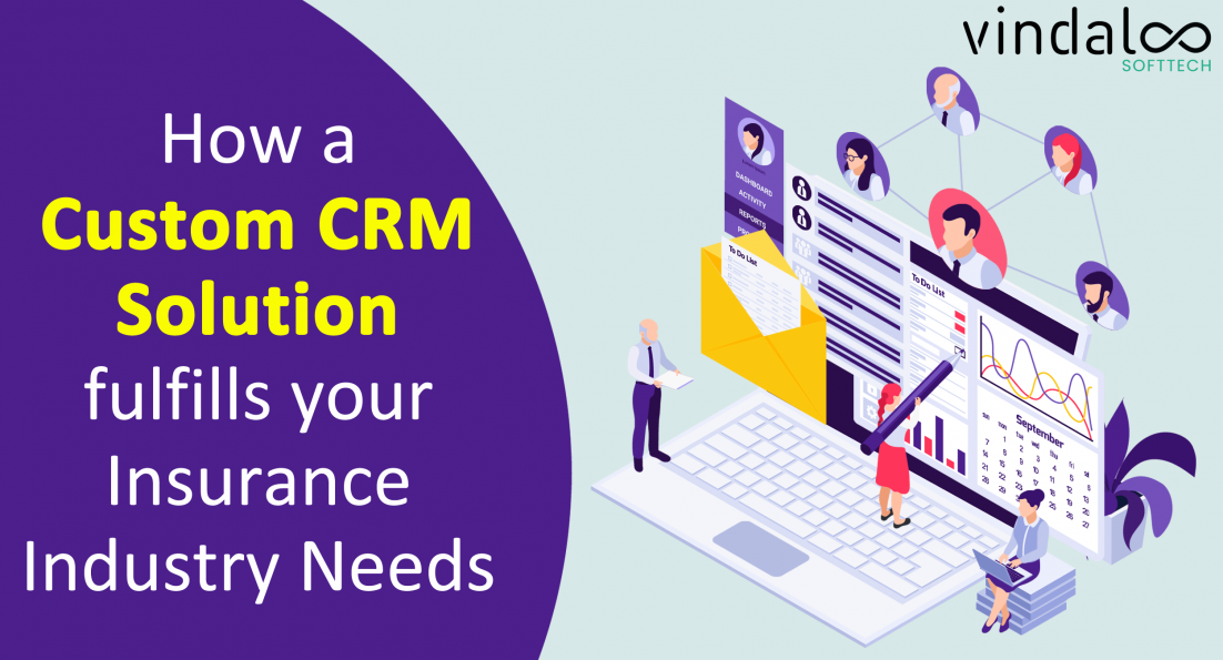 Custom CRM Solution fulfills your Insurance Industry Needs