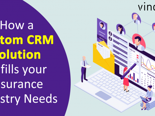 How a Custom CRM Solution fulfills your Insurance Industry Needs?
