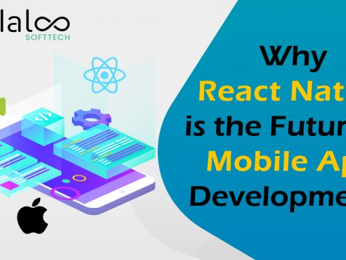 Why React Native is the Future of Mobile App Development